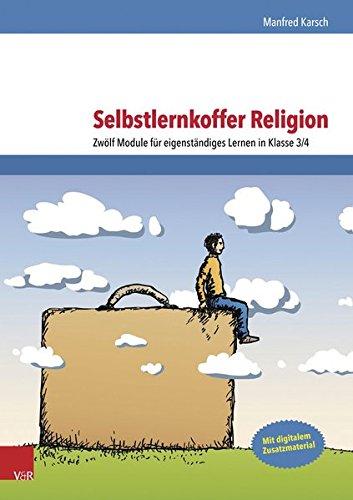 Selbstlernkoffer Religion: Zwölf Module für eigenständiges Lernen in Klasse 3/4