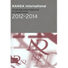 NANDA International: Verpleegkundige diagnoses en classifi caties 2012-2014