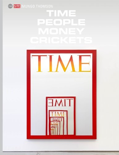 Mungo Thomson: Time People Money Crickets by Martin Herbert (2013-10-31)