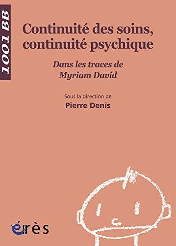Continuité des soins, continuité psychique : Dans les traces de Myriam David
