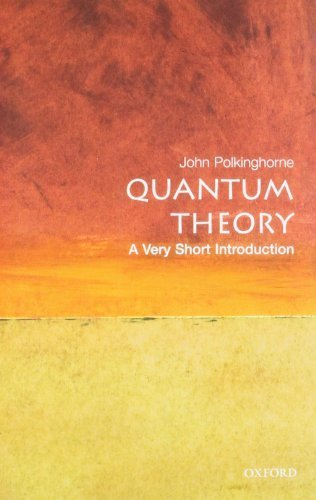 Quantum Theory: A Very Short Introduction 1st by Polkinghorne, John (2002) Paperback