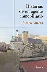 Historias de un agente inmobiliario par Jacobo Armero