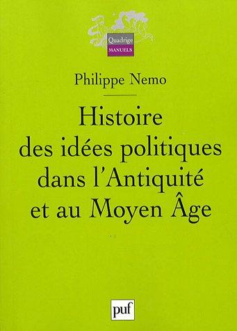 Histoire des idées politiques dans l'Antiquité et au Moyen Age par Philippe Nemo