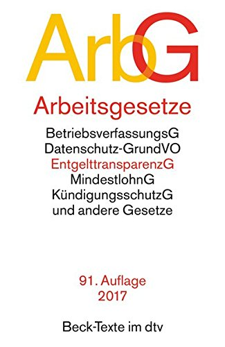 Arbeitsgesetze ArbG: mit den wichtigsten Bestimmungen  zum Arbeitsverhältnis,  Kündigungsrecht,  Arbeitsschutzrecht,  Berufsbildungsrecht, ... und Verfahrensrecht (dtv Beck Texte)