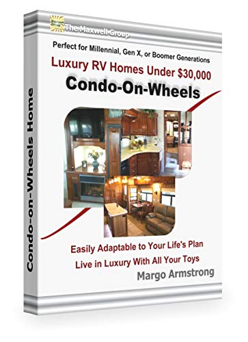 Condo-on-Wheels: Luxury RV Home Under $30,000, Perfect for Millennial, Gen X, and Boomer Generations: Easily Adaptable to Your Life's Plan (English Edition)