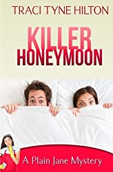 Killer Honeymoon: A Plain Jane Mystery (The Plain Jane Mysteries, a Cozy Christian Collection) (Volume 6) by Traci Tyne Hilton (2015-11-08)