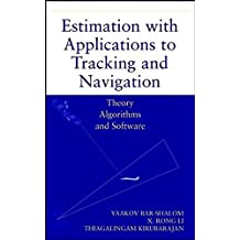 Estimation with Applications to Tracking and Navigation: Theory Algorthims and Software: Theory Algorithms and Software