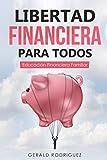 LIBERTAD FINANCIERA PARA TODOS: EDUCACION FINANCIERA FAMILIAR