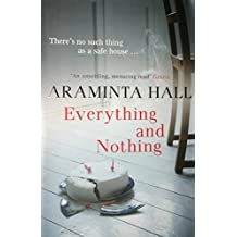 Everything and Nothing by Araminta Hall (2011-09-01)