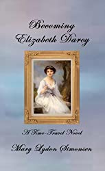 Becoming Elizabeth Darcy (English Edition)