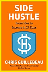 Side Hustle: From Idea to Income in 27 Days