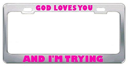 Moon God Loves You and I'm Trying Religious Jesus Kennzeichenrahmen Chrom Pink Perfekt für Männer...