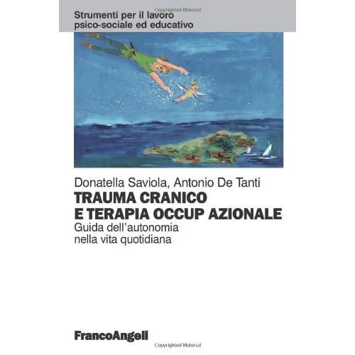 Trauma Cranico E Terapia Occupazionale. Guida All'autonomia Nella Vita Quotidiana