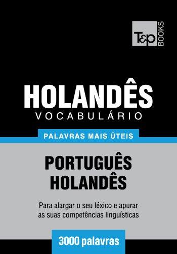 Vocabulário Português-Holandês - 3000 palavras mais úteis (Portuguese Edition)