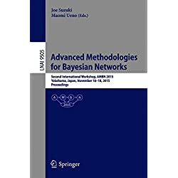 Advanced Methodologies for Bayesian Networks: Second International Workshop, AMBN 2015, Yokohama, Japan, November 16-18, 2015. Proceedings (Lecture Notes in Computer Science, Band 9505)