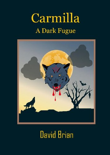 Carmilla: A Dark Fugue (Karnstein Chronicles) by David Brian