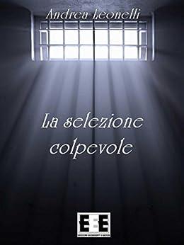 La selezione colpevole: 4 (Poesis) di [Leonelli, Andrea]