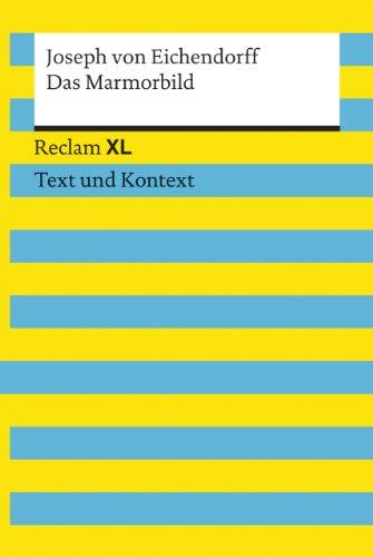Das Marmorbild. Textausgabe mit Kommentar und Materialien: Reclam XL - Text und Kontext