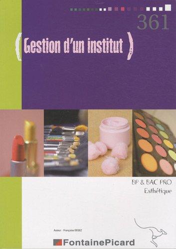 Gestion d'un institut BP et Bac pro esthétique par Françoise Degez
