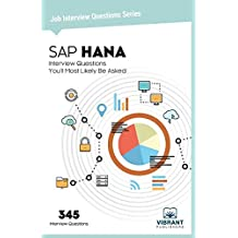 SAP HANA Interview Questions: Volume 22 (Job Interview Questions)