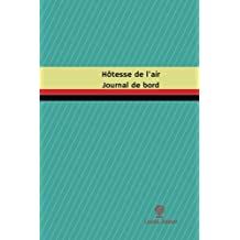 Hôtesse de l'air Journal de bord: Registre, 100  pages, 15,24 x 22,86 cm