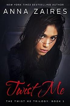 Twist Me (Twist Me #1) (English Edition) von [Zaires, Anna]