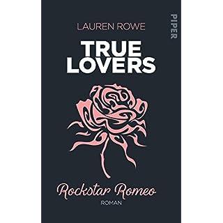 Rockstar Romeo: Roman (True Lovers, Band 5)