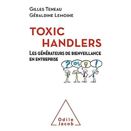 Les Toxic Handlers: Les générateurs de bienveillance en entreprise (OJ.PSYCHOLOGIE)