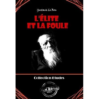 L'Élite et la foule: édition intégrale (Études)