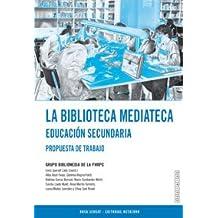 La biblioteca mediateca. Educación secundaria: Propuesta de trabajo (Dosieres) - 9788480633154
