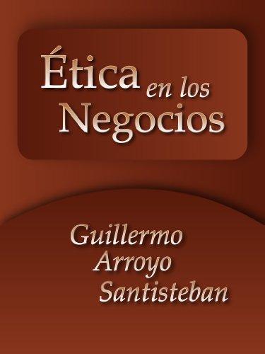 Ética aplicada a los negocios por Guillermo Arroyo