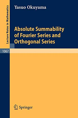 Absolute Summability of Fourier Series and Orthogonal Series (Lecture Notes in Mathematics (1067), Band 1067)