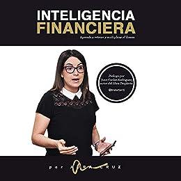 INTELIGENCIA FINANCIERA: Aprende a retener y multiplicar el dinero ...