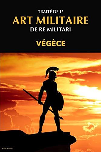 Traité de l'Art Militaire: De Re Militari par Végèce,Victor Develay
