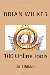 100 Online Tools: Volume 1 (How To Work From Home) by Brian Wilkes (2013-01-21)