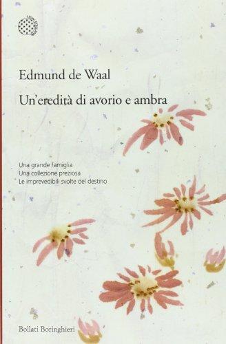 Un'eredità di avorio e ambra (Varianti) por Edmund De Waal