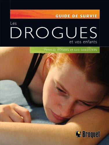 Les drogues et vos enfants par Peter Denny Rogers