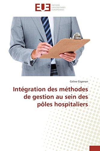 Intégration des méthodes de gestion au sein des pôles hospitaliers par  Celine Giganon
