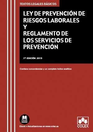 Ley de Prevención de Riesgos Laborales y Reglamento de los Servicios de Prevención: Contiene concordancias y un completo índice analítico (TEXTOS LEGALES BÁSICOS) por Editorial Colex