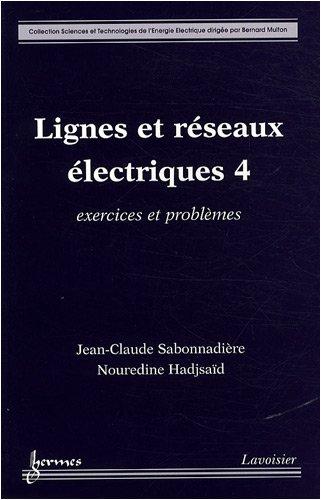Lignes et réseaux électriques : Tome 4, Exercices et problèmes
