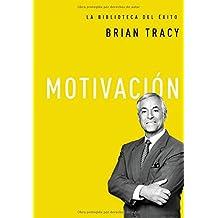 Motivación (La Biblioteca del Exito)