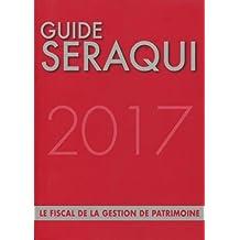 Guide Séraqui 2017: le fiscal de la gestion de patrimoine