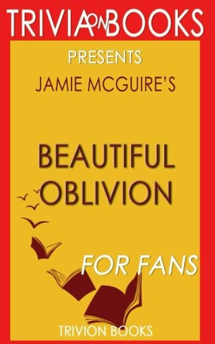 Trivia: Beautiful Oblivion: A Novel By Jamie McGuire (Trivia-On-Books): The Maddox Brothers Series