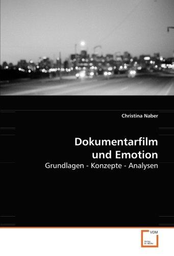 Dokumentarfilm und Emotion: Grundlagen - Konzepte - Analysen