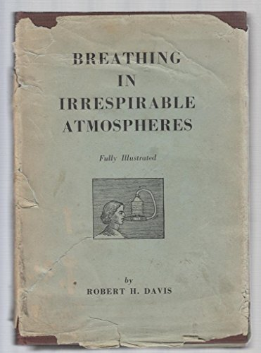 Breathing In Irrespirable Atmospheres. And, In Some Cases, Also Under Water