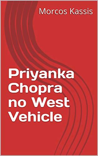 Priyanka Chopra no West Vehicle (Galician Edition) por Morcos  Kassis