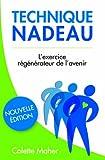 Technique Nadeau - l'Exercice Regenerateur de l'Avenir...