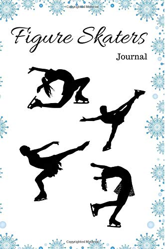 Figure Skaters Journal: Figure Skater Notebook Log Book Journal 6 x 9, 110 Blank pages College Ruled Lines for girls, women figure skaters por Lily Pad Journals