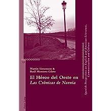 El Héroe del Oeste en Las Crónicas de Narnia (Critical Perspectives on English and American Literature, Communication and Culture)