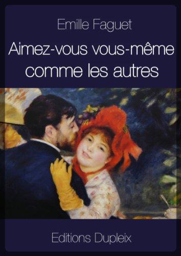 Aimez-vous vous-même comme les autres (Annotated) (Humanities Collections t. 10)